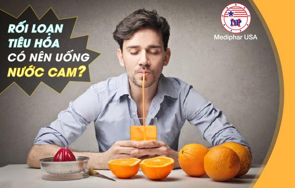 Rối loạn tiêu hóa có nên uống nước cam?
