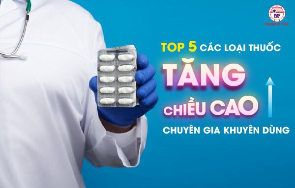 Top 5 các loại thuốc tăng chiều cao