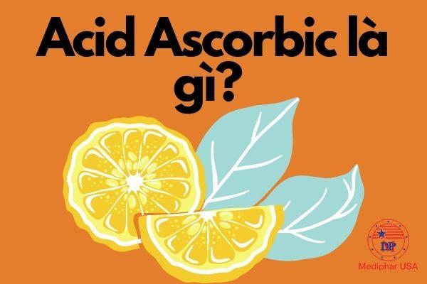 Acid ascorbic là gì