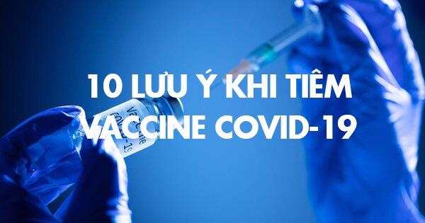 10 lưu ý khi tiêm vaccine covid 19